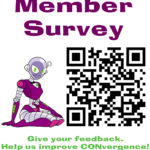 "the poster to tell people about the member survey. Features a QR code for the survey, and connie. Reads, ""Give your feedback! Help us improve CONvergence!"""